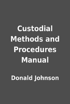Custodial Methods and Procedures Manual by…