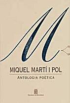 Antología poética by Miquel Martí i Pol