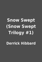 Snow Swept (Snow Swept Trilogy #1) by…