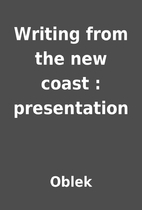 Writing from the new coast : presentation by…