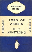 Lord of Arabia by H. C. Armstrong