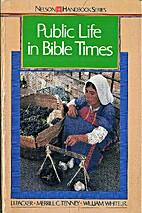 Public Life in Bible Times (Nelson handbook…