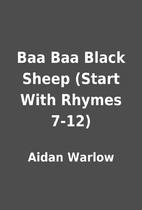 Baa Baa Black Sheep (Start With Rhymes 7-12)…