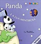 Panda e a lua mentirosa by Isabel Zambujal