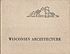 WISCONSIN ARCHITECTURE. by Historic American…