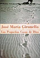 Las pequeñas cosas de Dios by José María…