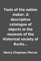 Tools of the nation maker. A descriptive…