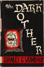 The Dark Other by Stanley Grauman Weinbaum
