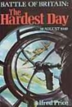 The Hardest Day: The Battle of Britain, 18…