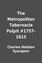 The Metropolitan Tabernacle Pulpit…