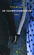 De vuurwerkmeester roman by Chris De Stoop