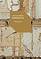 Kamenné sny by Akram Ajlisli