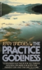 The Practice of Godliness by Jerry Bridges