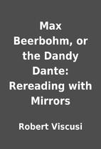 Max Beerbohm, or the Dandy Dante: Rereading…