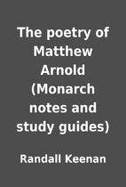 The poetry of Matthew Arnold (Monarch notes…