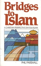 Bridges to Islam: A Christian Perspective on…