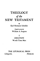 Theology of the New Testament (Creation -…