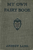My Own Fairy Book by Andrew Lang