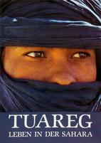 Tuareg : Leben in der Sahara by Giovanna M.…