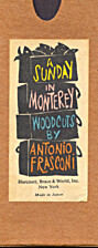 A Sunday in Monterey;: Woodcuts by Antonio…