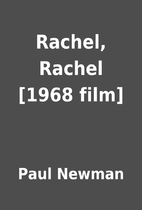 Rachel, Rachel [1968 film] by Paul Newman