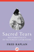 Sacred Tears: Sentimentality in Victorian…