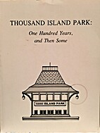 Thousand Island Park: One Hundred Years, and…