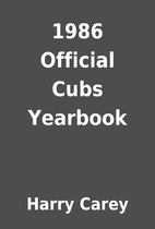 1986 Official Cubs Yearbook by Harry Carey