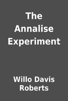 The Annalise Experiment by Willo Davis…