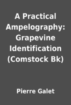 A Practical Ampelography: Grapevine…