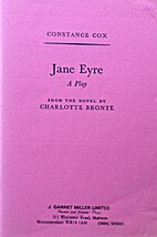 Jane Eyre: A Play from the Novel by…