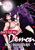 Don't Call Me a Demon Volume 2: Denizens of…