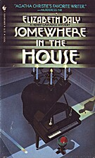 Somewhere in the House by Elizabeth Daly