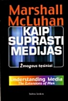 Understanding Media: The Extensions of Man…