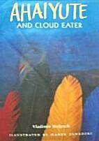 Ahaiyute and Cloud Eater by Vladimír…