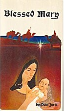 Blessed Mary by Paul Juris