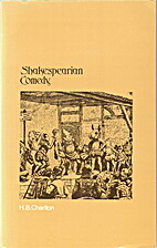 Shakespearian Comedy by H. B. Charlton