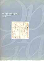 La Ópera en España, la puesta e escena…