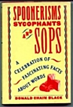 Spoonerisms, Sycophants, and Sops by Donald…