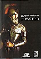 Pizarro. Tomo I by José Antonio Del Busto…
