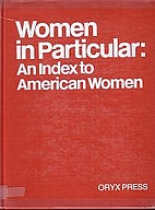 Women in Particular: An Index to American…