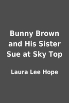 Bunny Brown and His Sister Sue at Sky Top by…