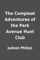 The Compleat Adventures of the Park Avenue…
