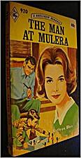 The Man at Mulera by Kathryn Blair