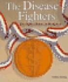 The Disease Fighters: The Noble Prize in…