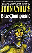 Blue Champagne [short story] by John Varley