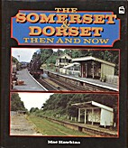 The Somerset and Dorset: Then and Now by Mac…