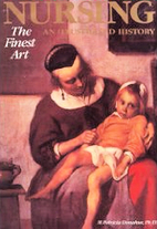 Nursing, the Finest Art: An Illustrated…