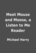 Meet Mouse and Moose, a Listen to Me Reader…