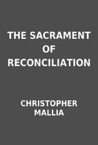 THE SACRAMENT OF RECONCILIATION by…